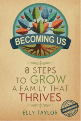 Becoming Us: 8 Steps to Grow a Family that Thrives Book