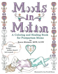 Moods in Motion: A coloring and healing book for postpartum moms Book